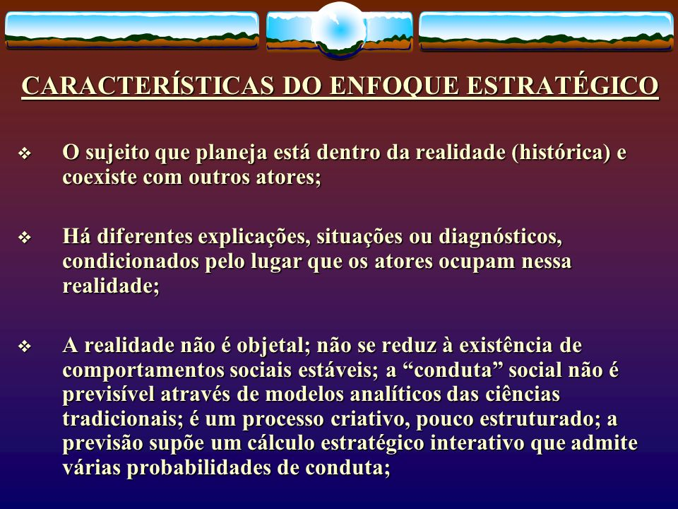 CARACTERÍSTICAS DO ENFOQUE ESTRATÉGICO
