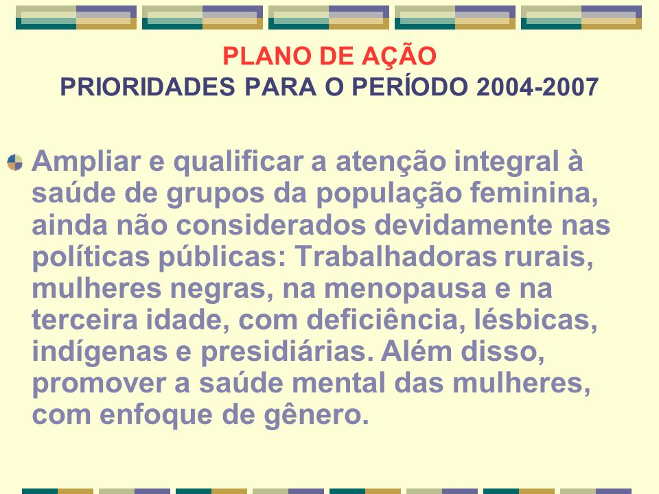 PLANO DE AÇÃO PRIORIDADES PARA O PERÍODO 2004-2007