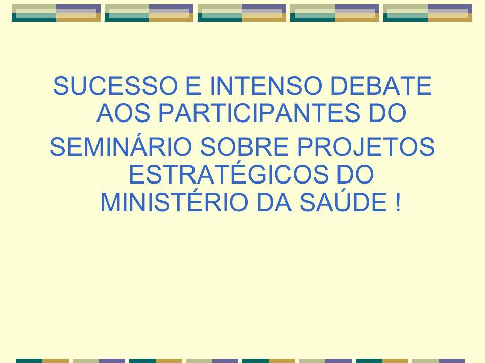 SUCESSO E INTENSO DEBATE AOS PARTICIPANTES DO