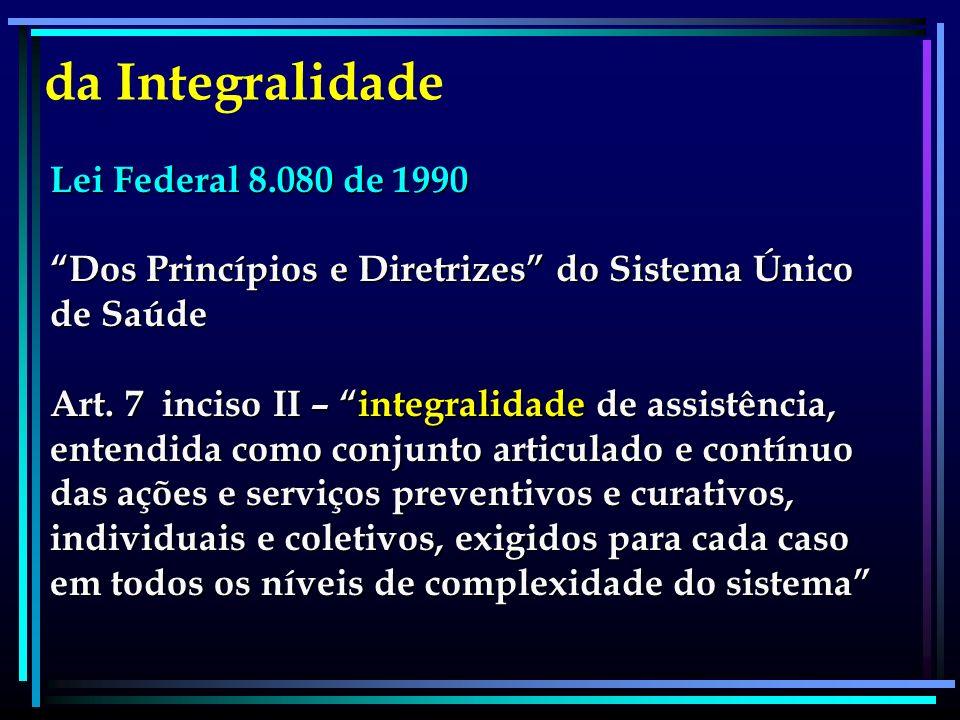 da Integralidade Lei Federal 8.080 de 1990