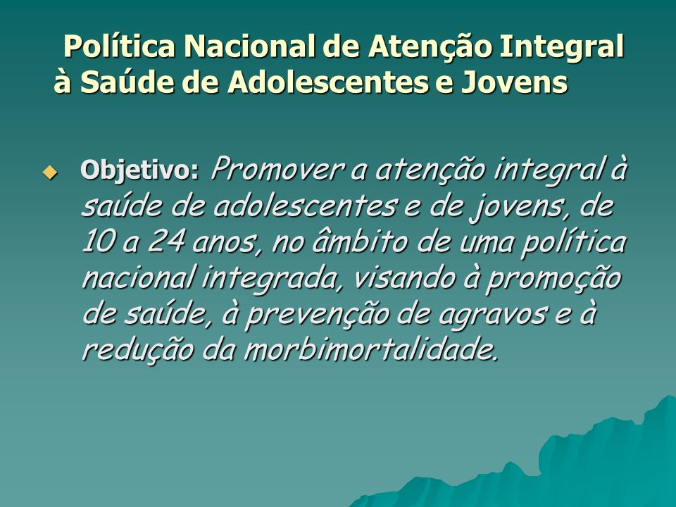 Política Nacional de Atenção Integral à Saúde de Adolescentes e Jovens