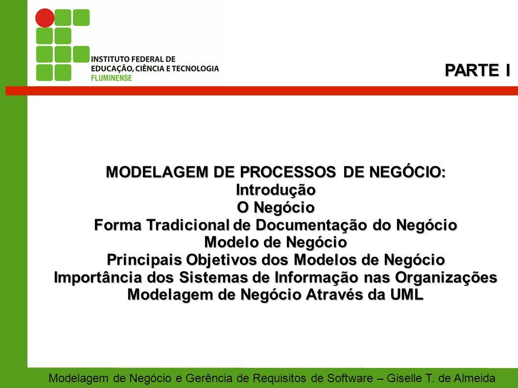 PARTE I MODELAGEM DE PROCESSOS DE NEGÓCIO: Introdução O Negócio