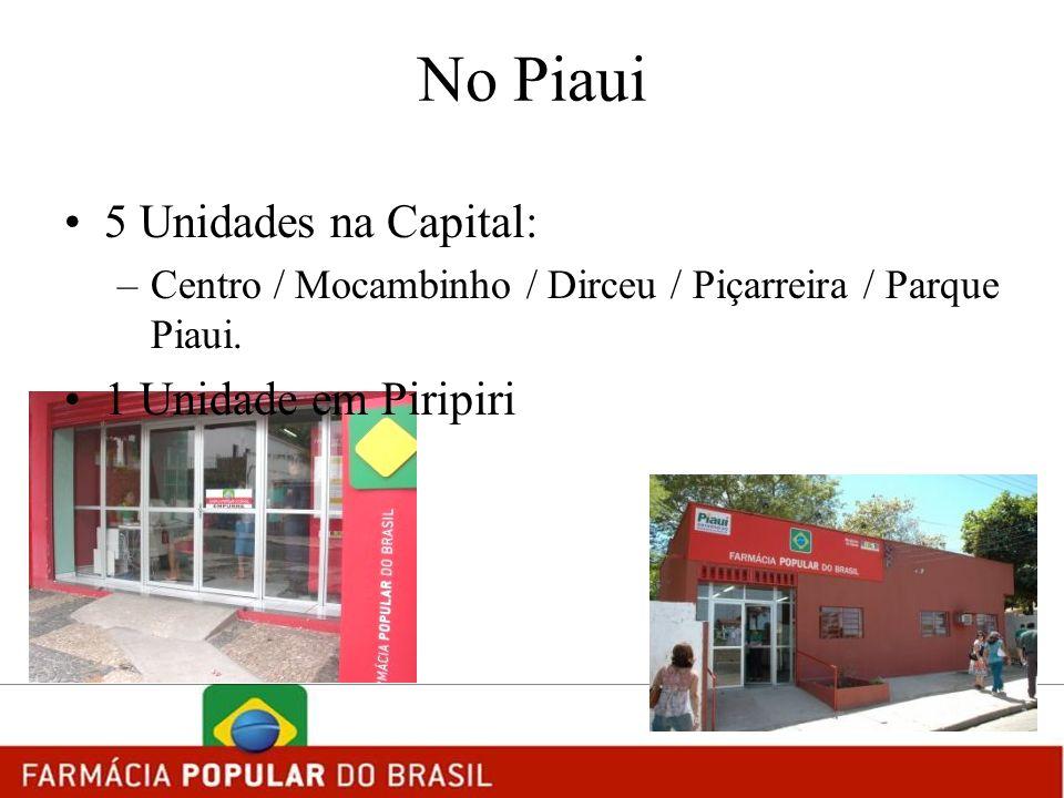 No Piaui 5 Unidades na Capital: 1 Unidade em Piripiri