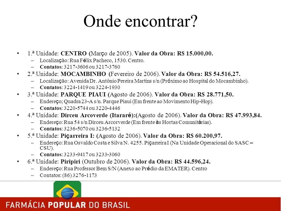 Onde encontrar 1.ª Unidade: CENTRO (Março de 2005). Valor da Obra: R$ 15.000,00. Localização: Rua Félix Pacheco, 1530. Centro.