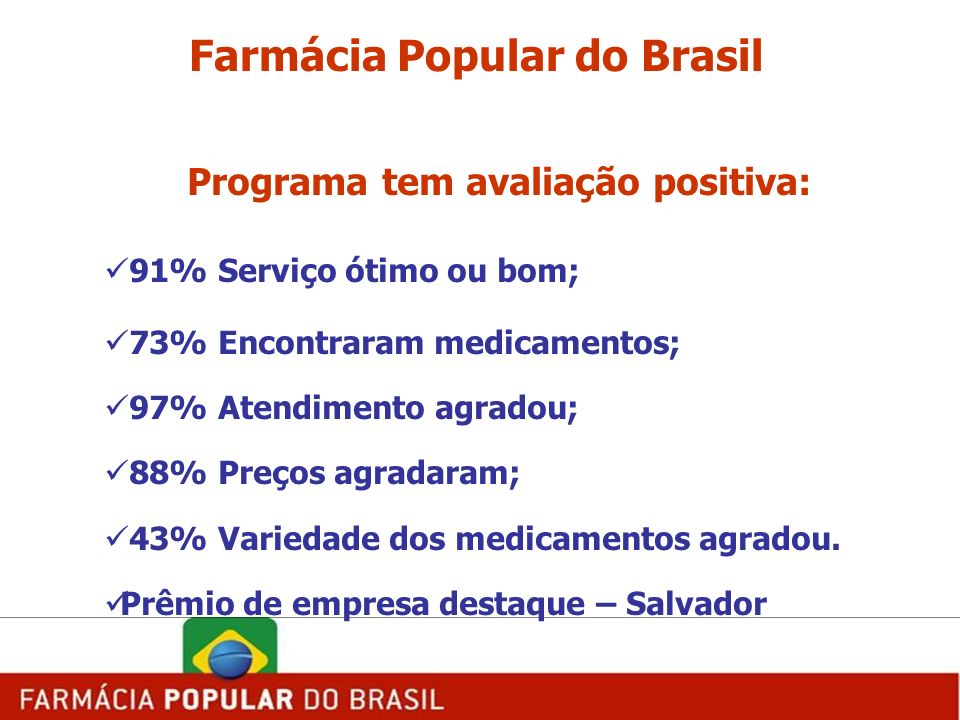 Farmácia Popular do Brasil Programa tem avaliação positiva: