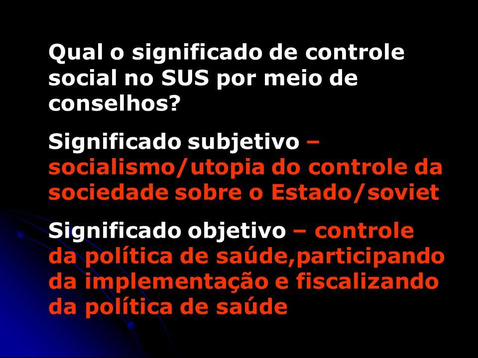 Qual o significado de controle social no SUS por meio de conselhos