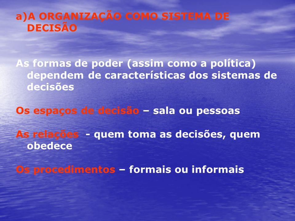 A ORGANIZAÇÃO COMO SISTEMA DE DECISÃO