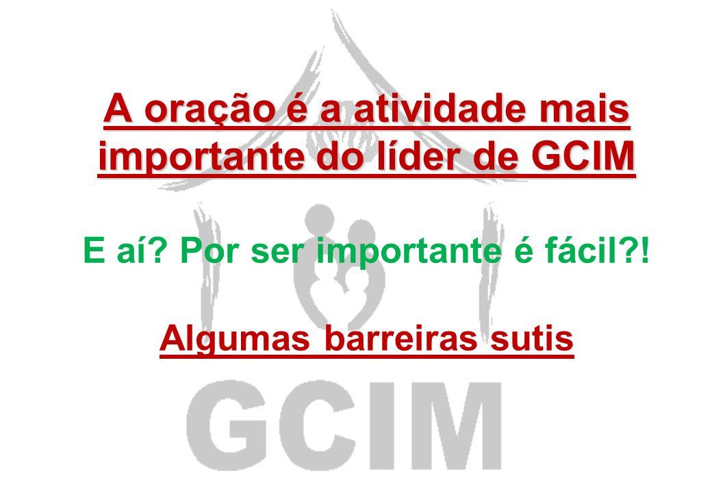 A oração é a atividade mais importante do líder de GCIM E aí