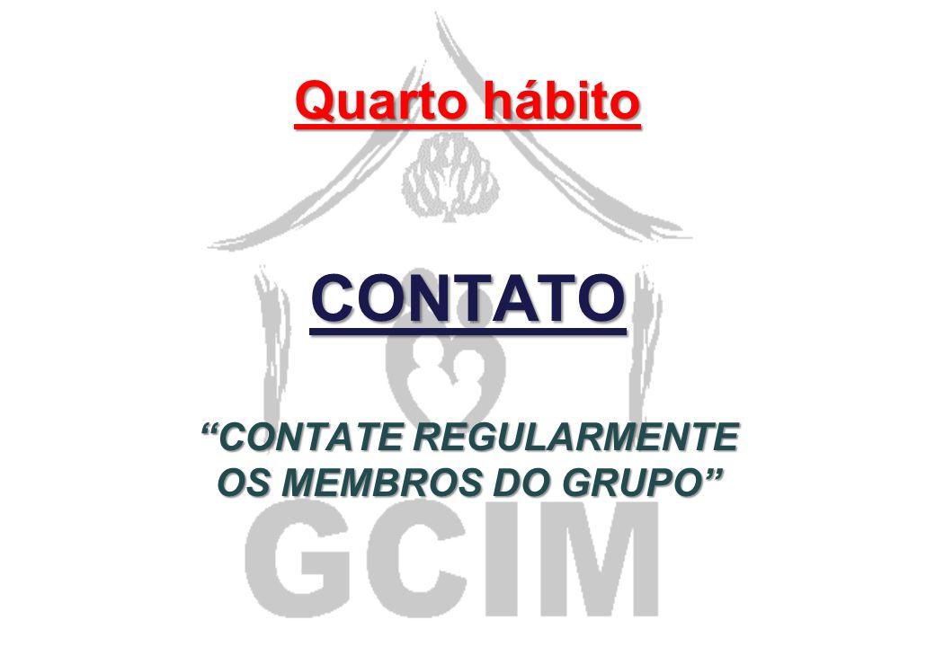 Quarto hábito CONTATO CONTATE REGULARMENTE OS MEMBROS DO GRUPO