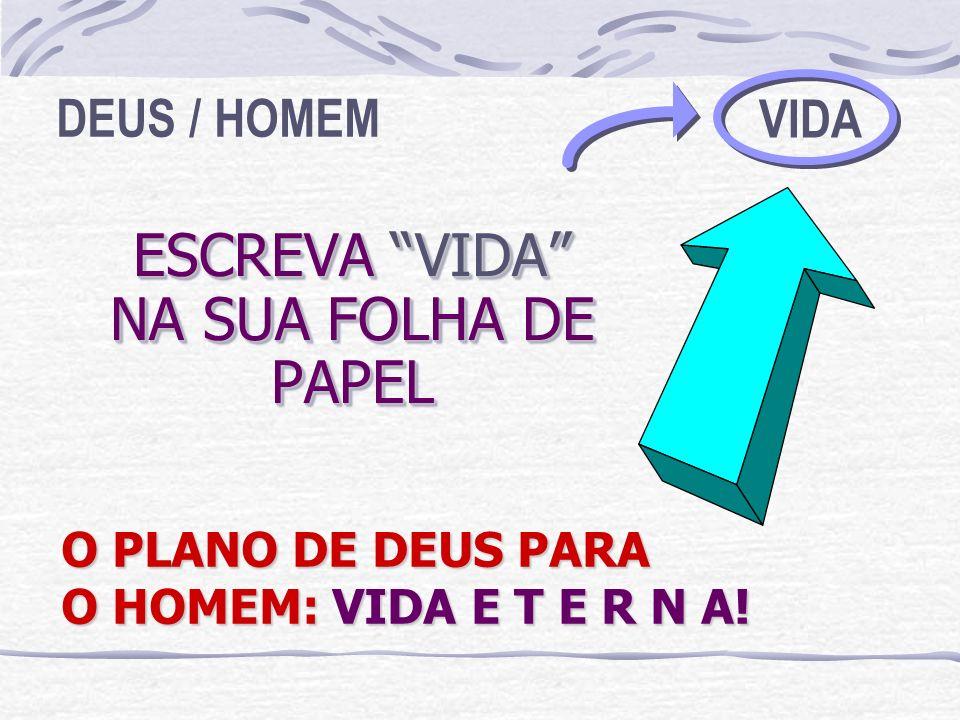 ESCREVA VIDA NA SUA FOLHA DE PAPEL