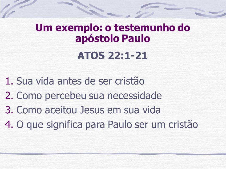 Um exemplo: o testemunho do apóstolo Paulo