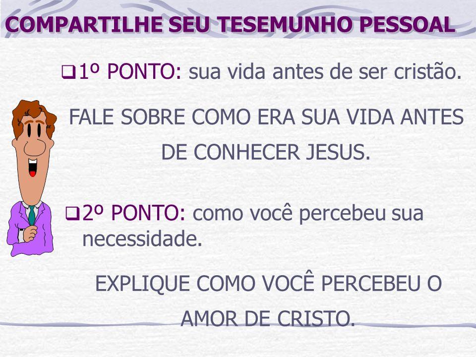 COMPARTILHE SEU TESEMUNHO PESSOAL