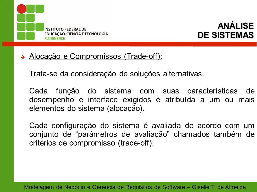 ANÁLISE DE SISTEMAS Alocação e Compromissos (Trade-off):