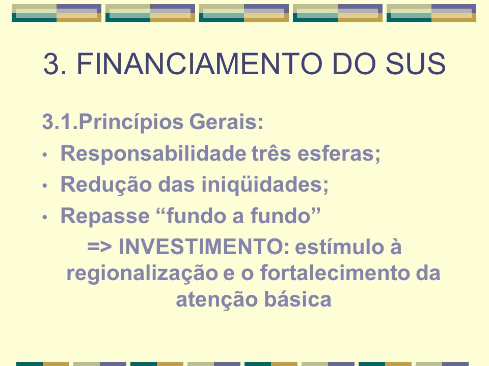 3. FINANCIAMENTO DO SUS 3.1.Princípios Gerais: