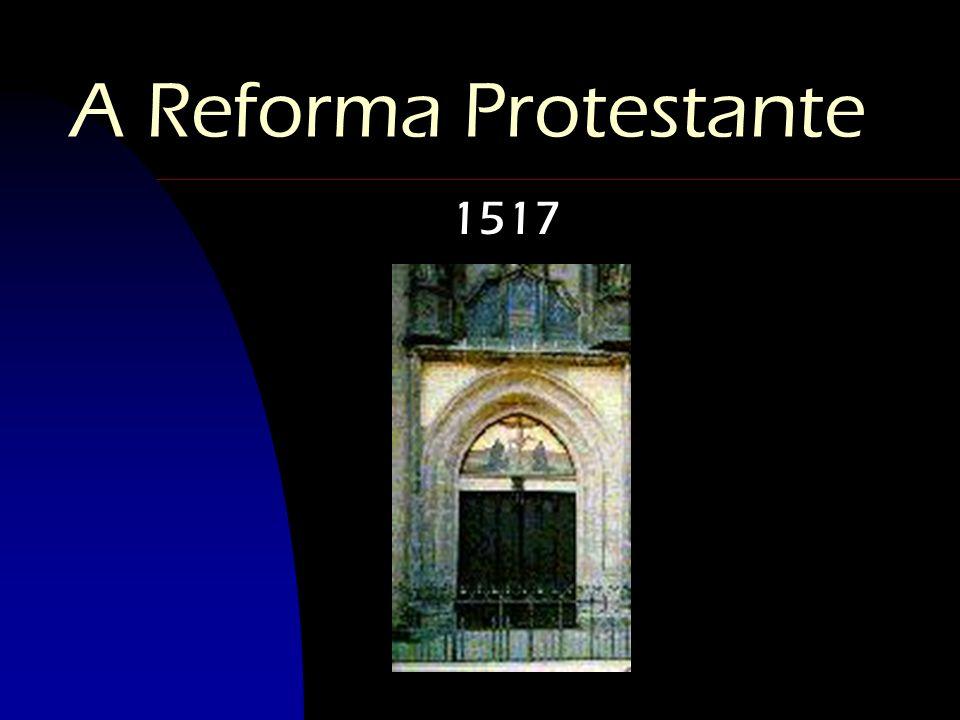 25/03/2017 A Reforma Protestante 1517