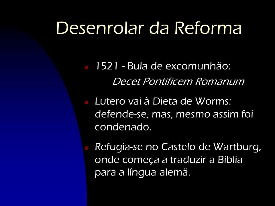 Desenrolar da Reforma 1521 - Bula de excomunhão: