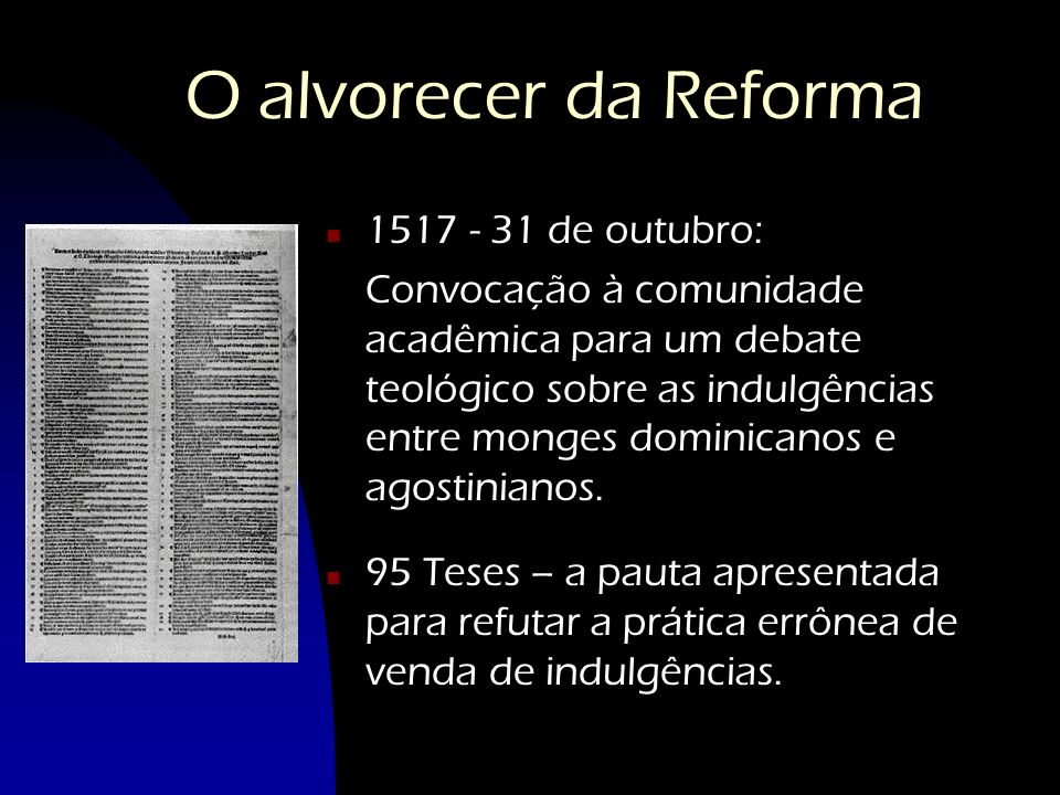O alvorecer da Reforma 1517 - 31 de outubro: