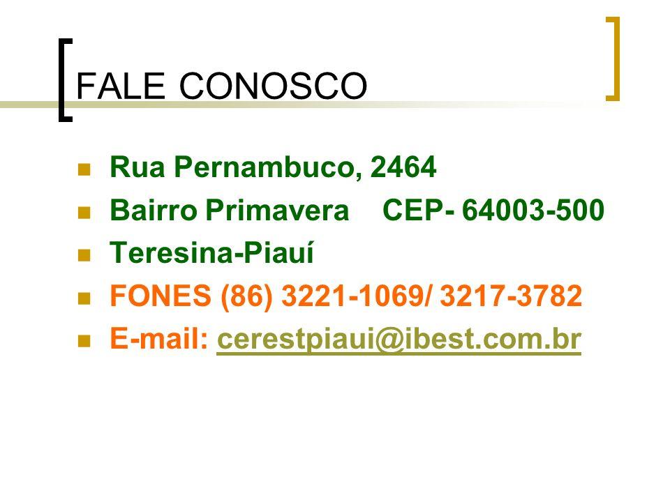 FALE CONOSCO Rua Pernambuco, 2464 Bairro Primavera CEP- 64003-500