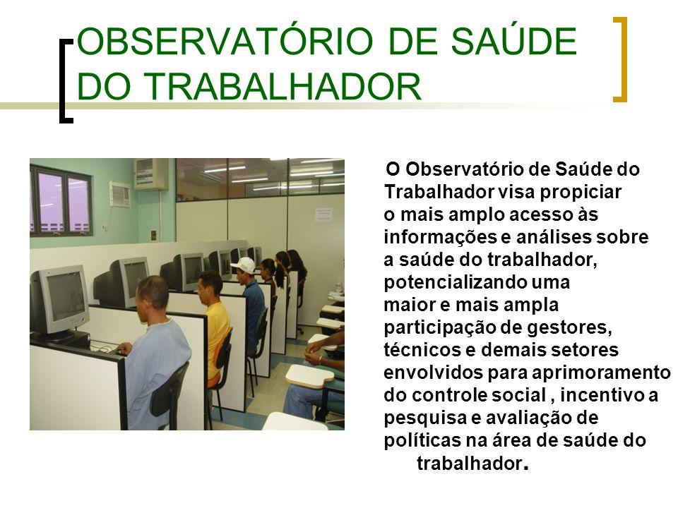 OBSERVATÓRIO DE SAÚDE DO TRABALHADOR