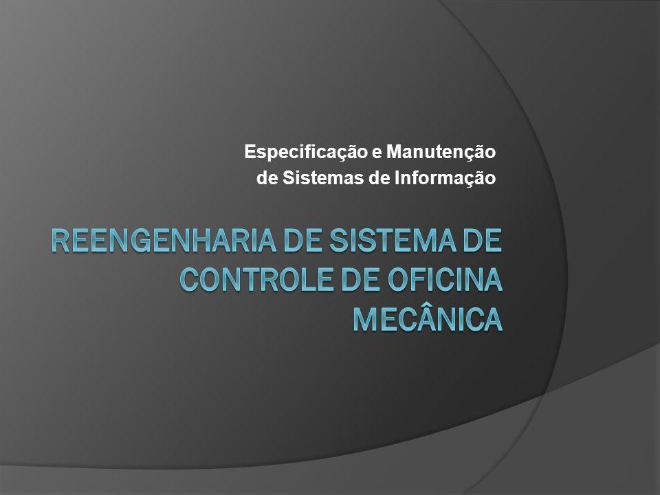 REENGENHARIA DE SISTEMA DE CONTROLE DE OFICINA MECÂNICA