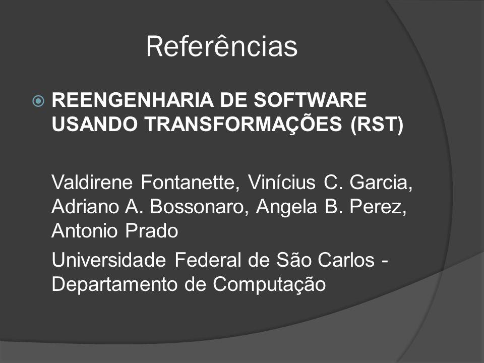 Referências REENGENHARIA DE SOFTWARE USANDO TRANSFORMAÇÕES (RST)