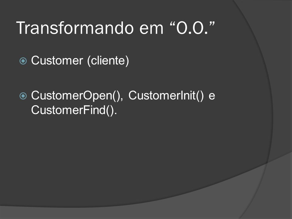 Transformando em O.O. Customer (cliente)