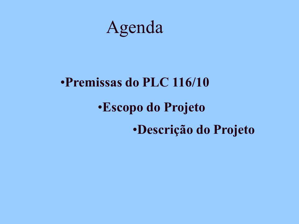 Agenda Premissas do PLC 116/10 Escopo do Projeto Descrição do Projeto