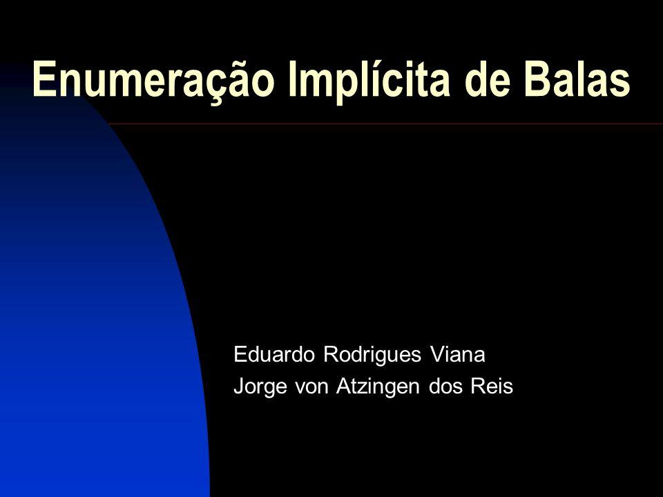 Enumeração Implícita de Balas