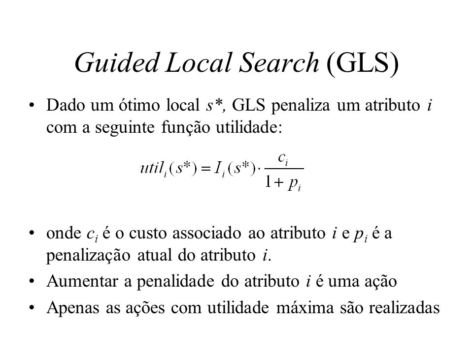 Guided Local Search (GLS)