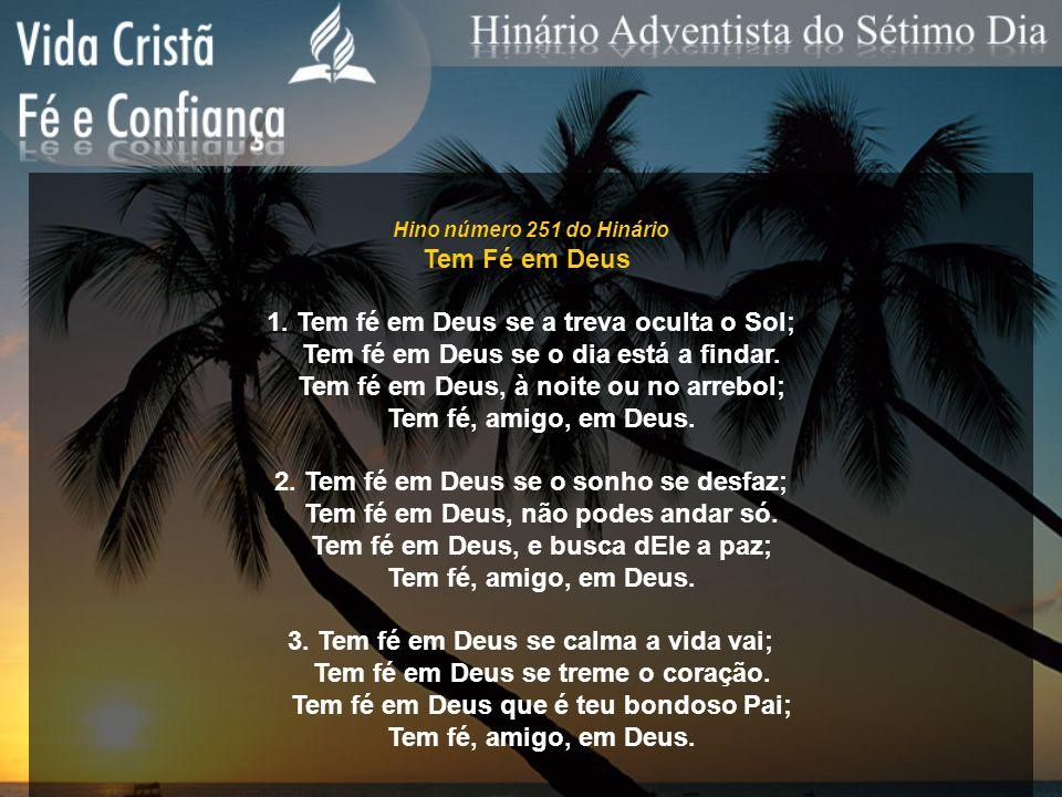 1. Tem fé em Deus se a treva oculta o Sol;