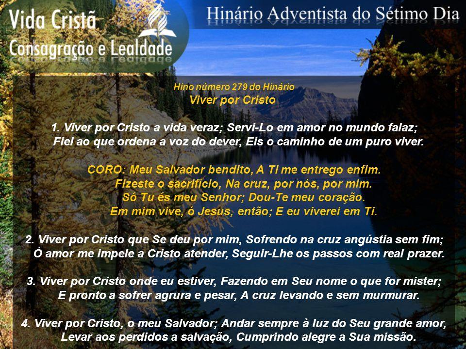 1. Viver por Cristo a vida veraz; Servi-Lo em amor no mundo falaz;