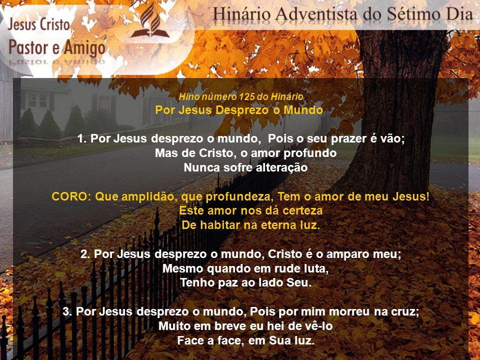 Por Jesus Desprezo o Mundo