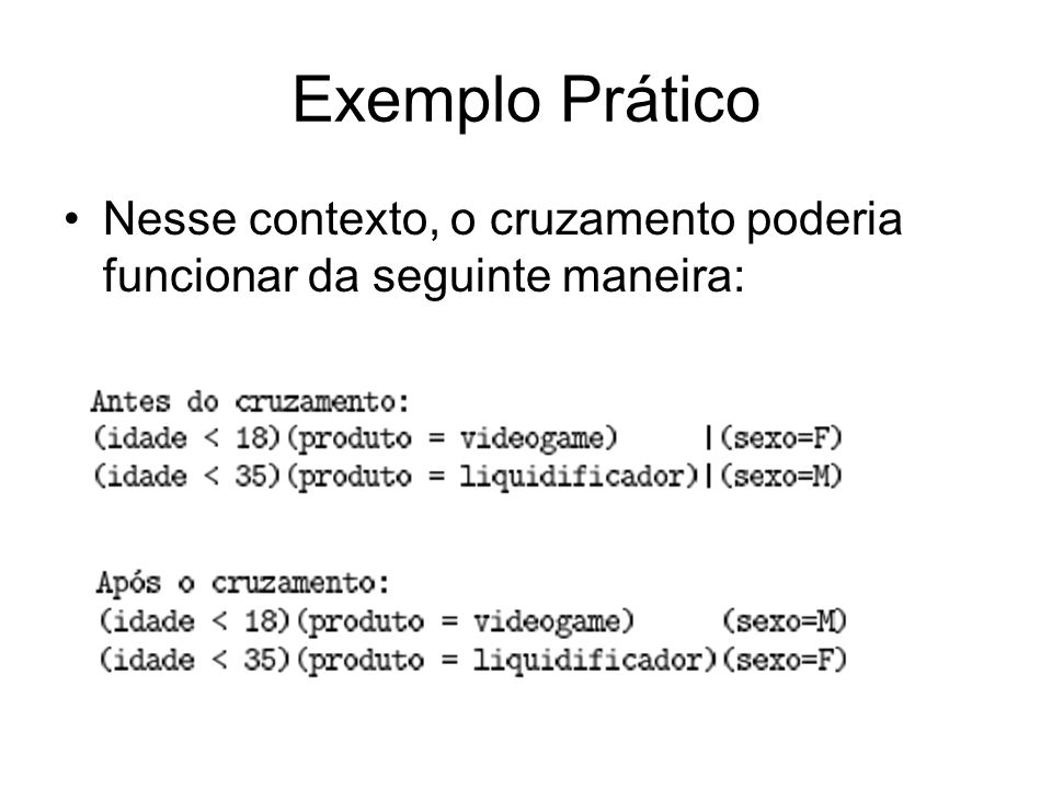 Exemplo Prático Nesse contexto, o cruzamento poderia funcionar da seguinte maneira: