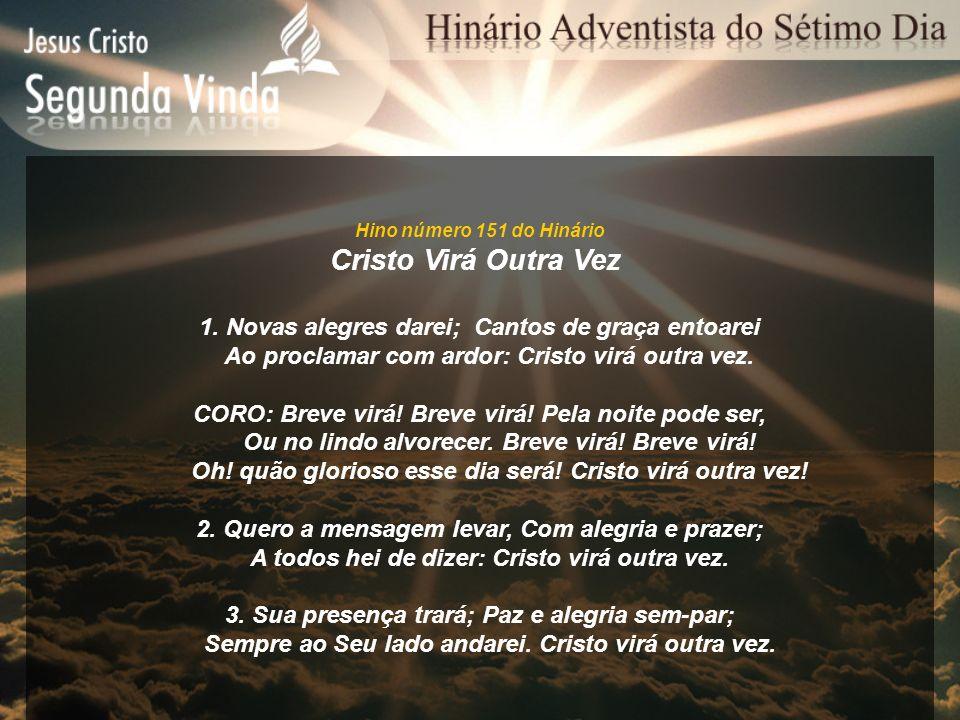 Cristo Virá Outra Vez 1. Novas alegres darei; Cantos de graça entoarei