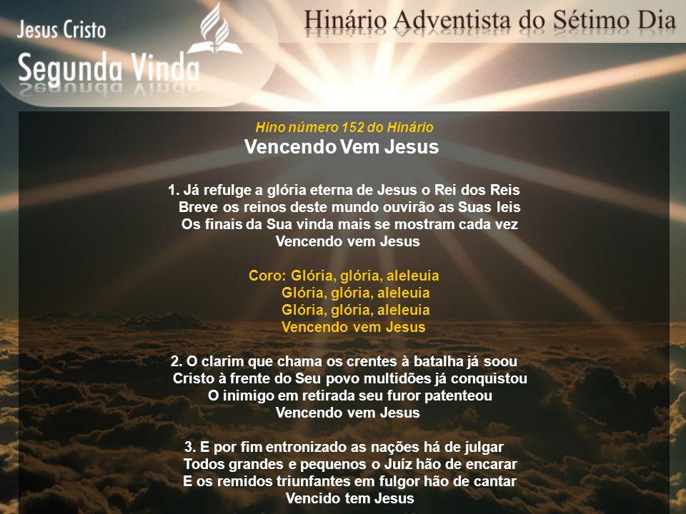 Hino número 152 do Hinário Vencendo Vem Jesus. 1. Já refulge a glória eterna de Jesus o Rei dos Reis.