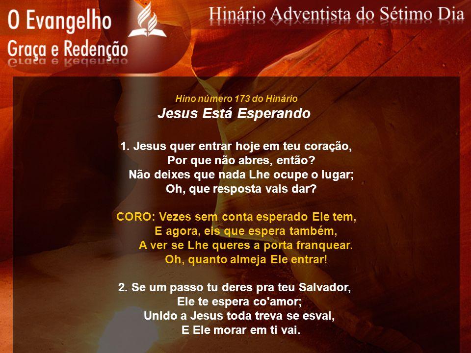 Jesus Está Esperando 1. Jesus quer entrar hoje em teu coração,