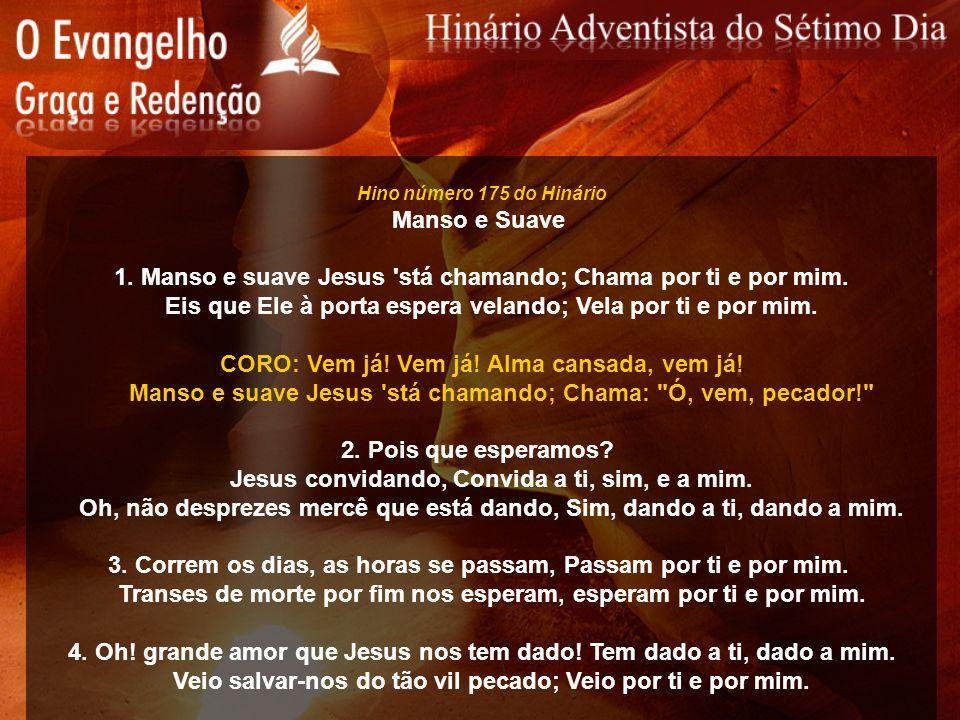1. Manso e suave Jesus stá chamando; Chama por ti e por mim.