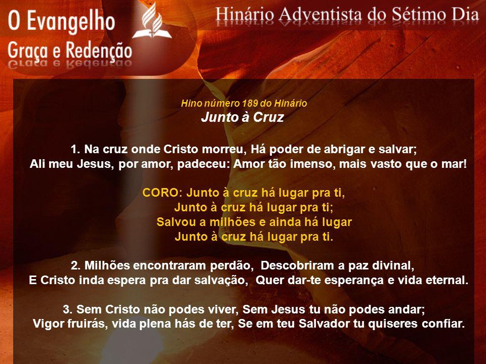 Hino número 189 do Hinário Junto à Cruz. 1. Na cruz onde Cristo morreu, Há poder de abrigar e salvar;