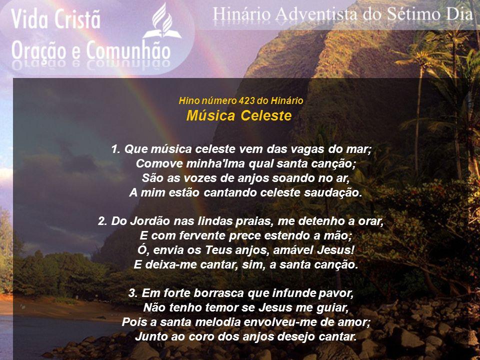 Música Celeste 1. Que música celeste vem das vagas do mar;