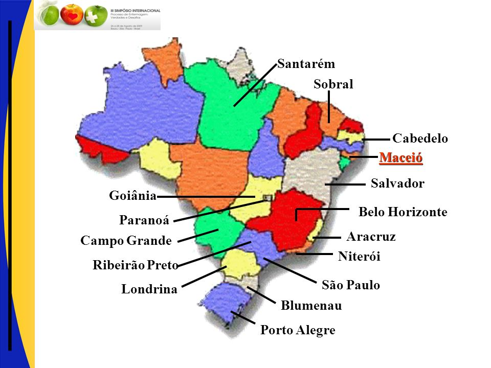Sobral Cabedelo. Salvador. Belo Horizonte. Niterói. São Paulo. Blumenau. Porto Alegre. Paranoá.