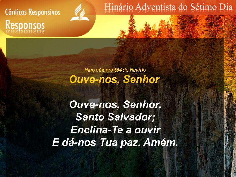 Ouve-nos, Senhor Ouve-nos, Senhor, Santo Salvador; Enclina-Te a ouvir