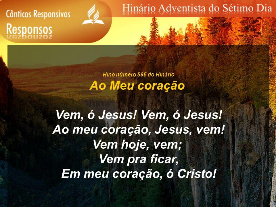 Ao meu coração, Jesus, vem!