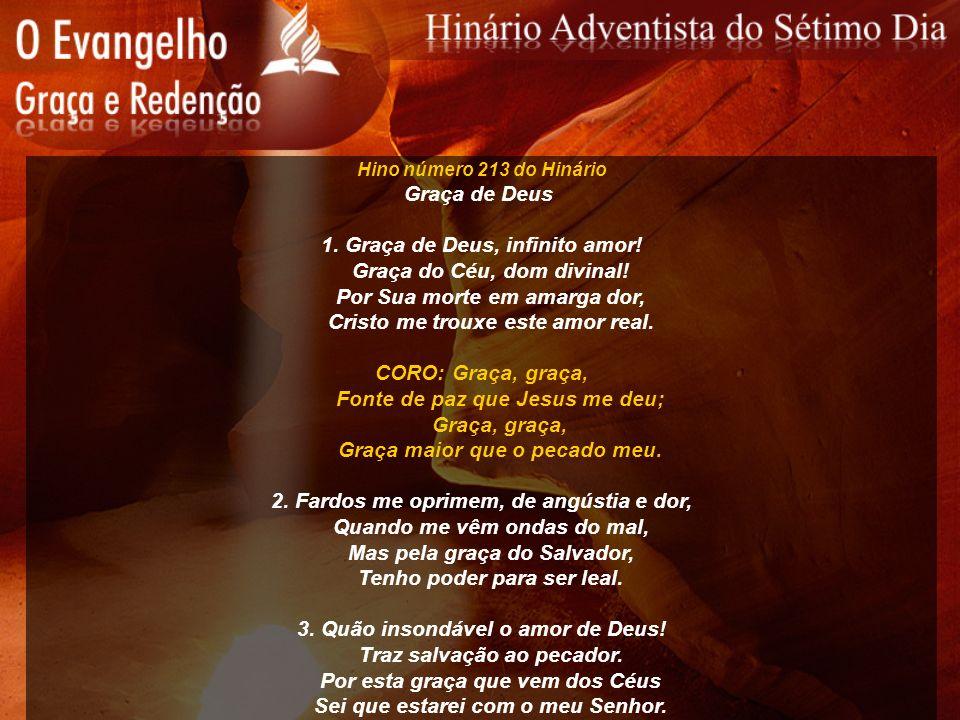 1. Graça de Deus, infinito amor! Graça do Céu, dom divinal!