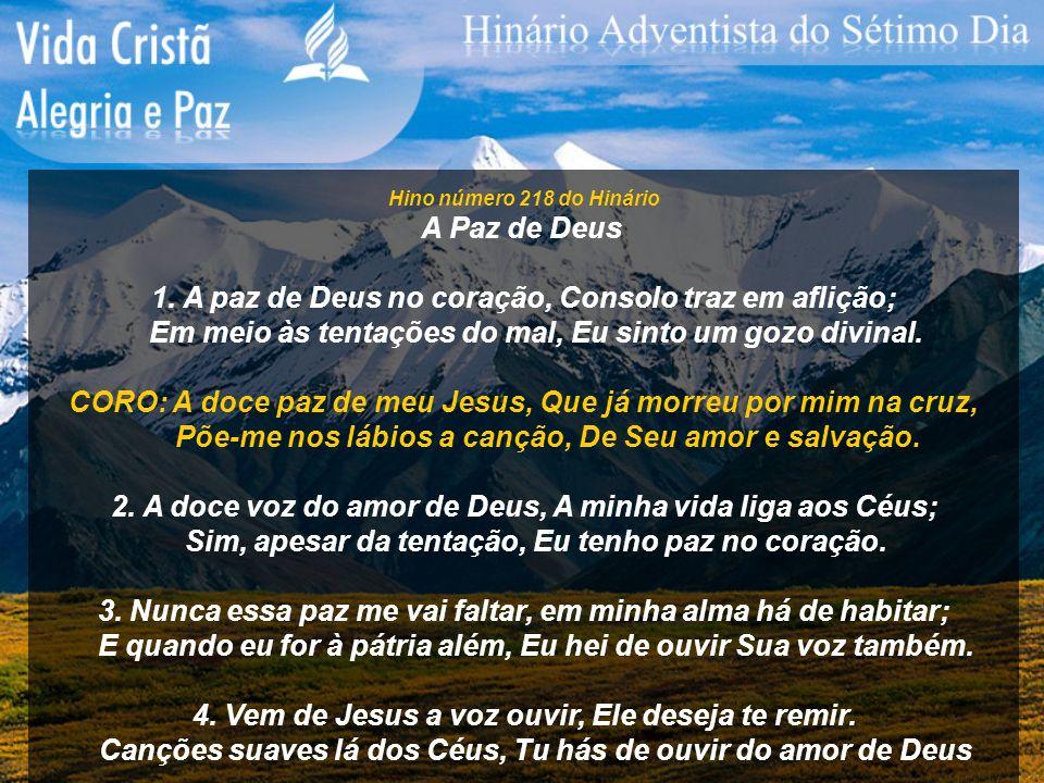 1. A paz de Deus no coração, Consolo traz em aflição;