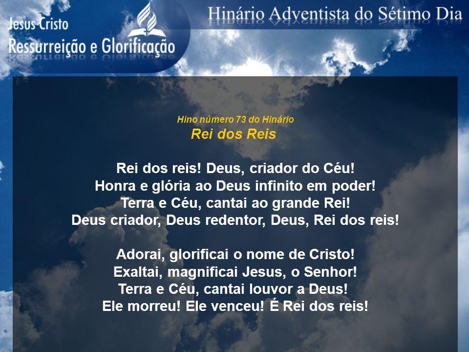 Rei dos reis! Deus, criador do Céu!