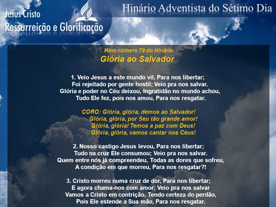 Glória ao Salvador 1. Veio Jesus a este mundo vil, Para nos libertar;