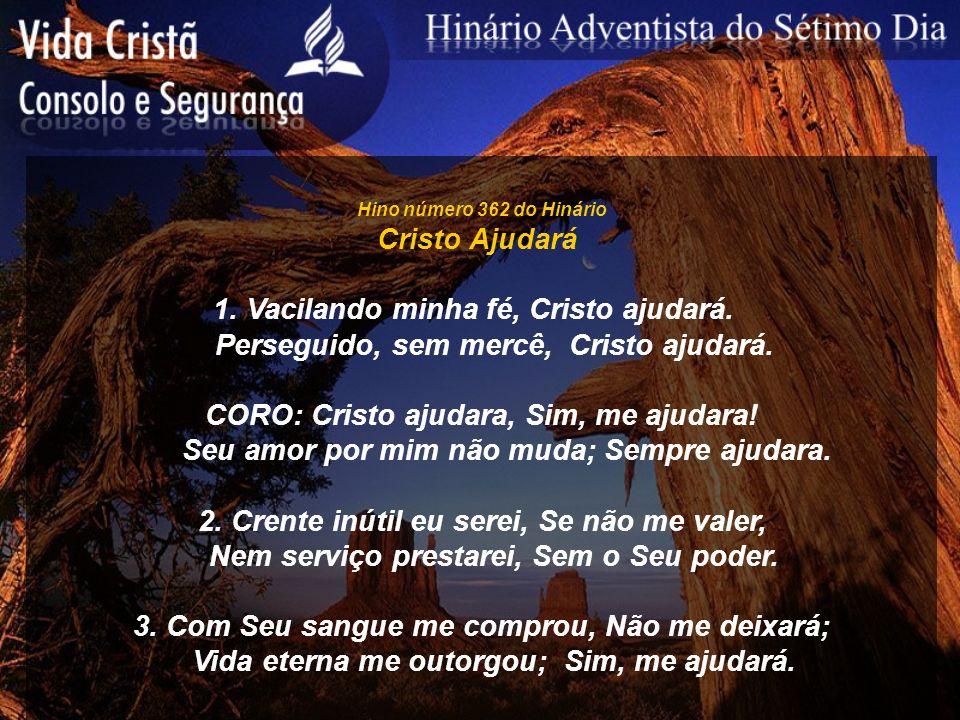 1. Vacilando minha fé, Cristo ajudará.