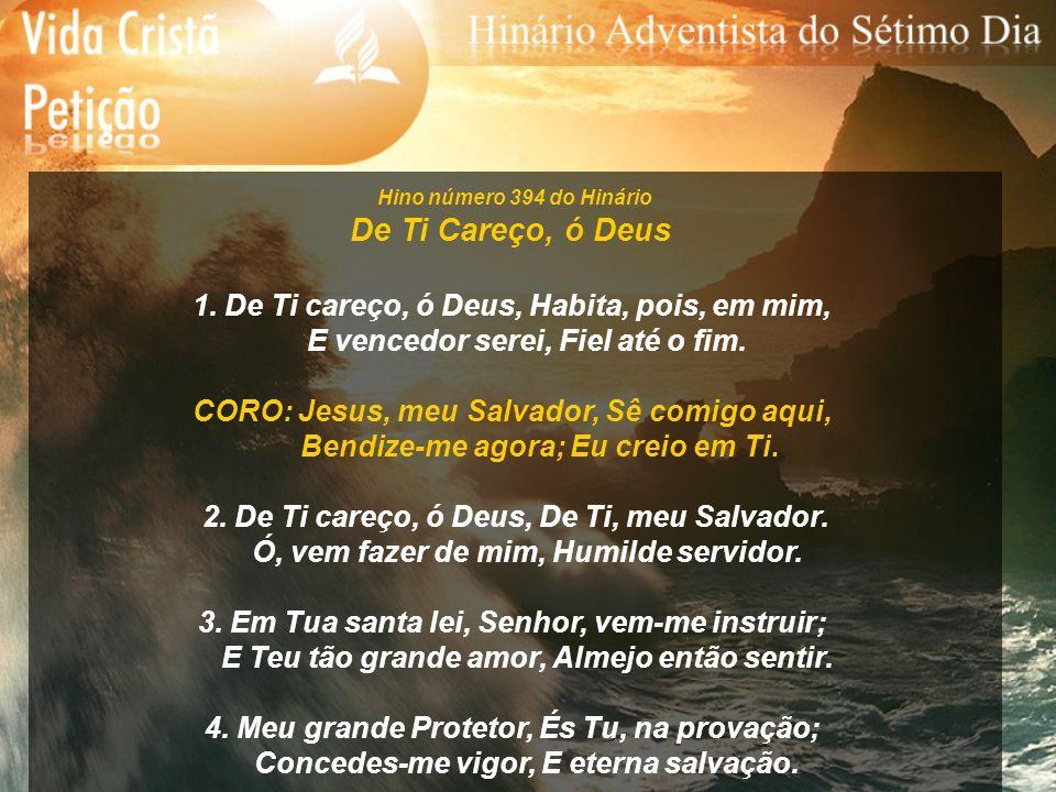 De Ti Careço, ó Deus 1. De Ti careço, ó Deus, Habita, pois, em mim,
