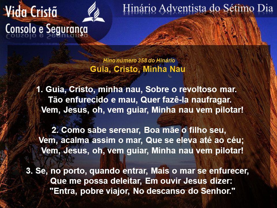 1. Guia, Cristo, minha nau, Sobre o revoltoso mar.