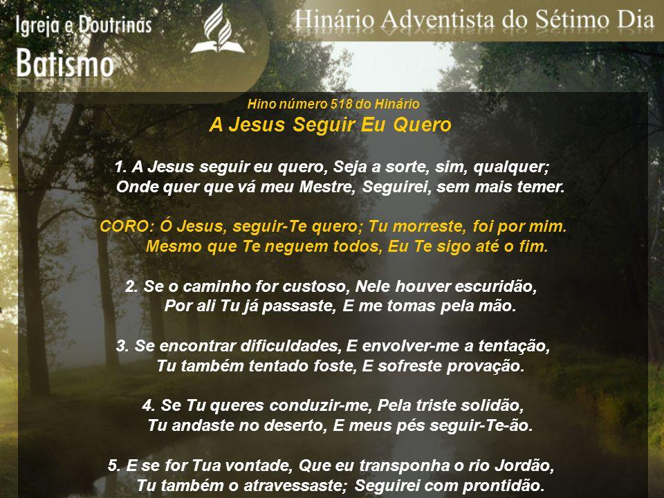 Hino número 518 do Hinário A Jesus Seguir Eu Quero. 1. A Jesus seguir eu quero, Seja a sorte, sim, qualquer;